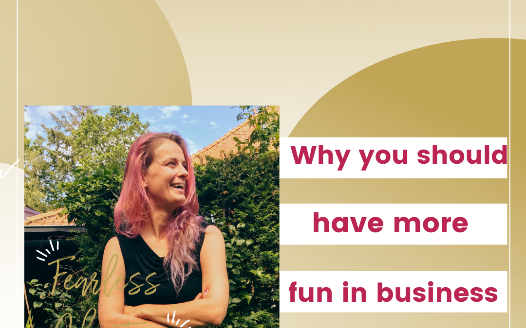 51. Why You Should Have More Fun In Business