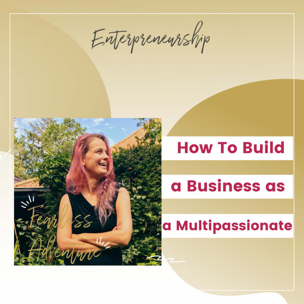 How To Build A Business As A Multipassionate Interview By Hannah Tönissen