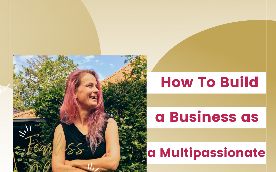 55. How To Build A Business As A Multi-passionate Interview By Hannah Tönissen